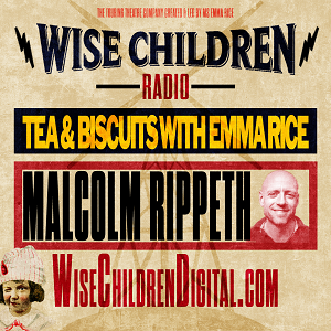 Tea & Biscuits with Emma Rice and Malcolm Rippeth